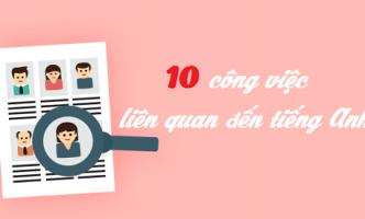 10 cong viec lien quan den tieng anh