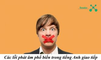 cac loi phat am pho bien trong tieng anh giao tiep