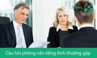 Câu hỏi phỏng vấn bằng tiếng Anh thường gặp khi đi xin việc (P1)