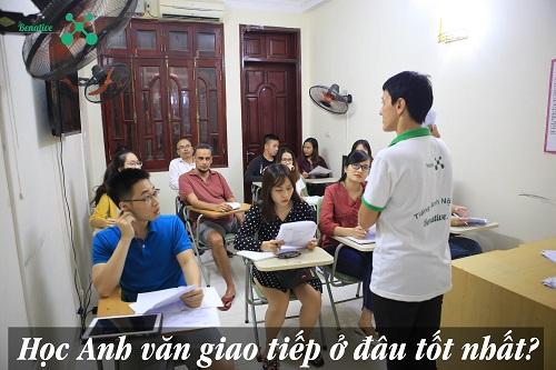 Bạn có biết học Anh văn giao tiếp ở đâu tốt nhất?