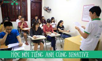 Học nói tiếng Anh tại Benative bạn đã thử chưa?