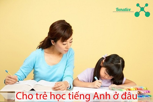 Học tiếng Anh ở đâu tốt nhất cho trẻ em?