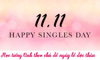 Học tiếng Anh theo chủ đề ngày lễ độc thân 11 – 11