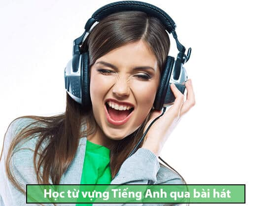 Học từ vựng tiếng Anh qua bài hát