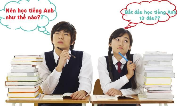 Nên học tiếng Anh như thế nào và bắt đầu từ đâu?