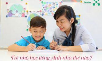 Bạn đã biết những phương pháp dạy tiếng Anh cho trẻ em dưới đây?