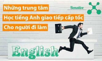 Những trung tâm học tiếng Anh giao tiếp cấp tốc cho người đi làm
