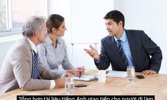 Tổng hợp tài liệu tiếng Anh giao tiếp cho người đi làm
