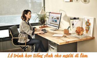 4 bí quyết rút ngắn lộ trình học tiếng Anh cho người đi làm