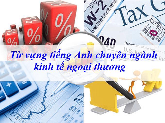 [Image: tu-vung-tieng-anh-kinh-te-ngoai-thuong.png]