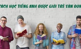 """Cách học tiếng Anh được các bạn trẻ """"săn lùng"""" nhiều nhất 2018"""