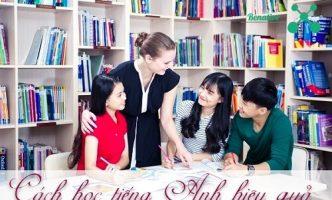 Để học tiếng Anh hiệu quả cần những phương pháp nào?