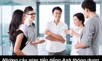 Tổng hợp những câu giao tiếp tiếng Anh thông dụng nhất