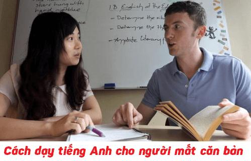 Gia sư nên dạy tiếng Anh cho người mất căn bản như thế nào?