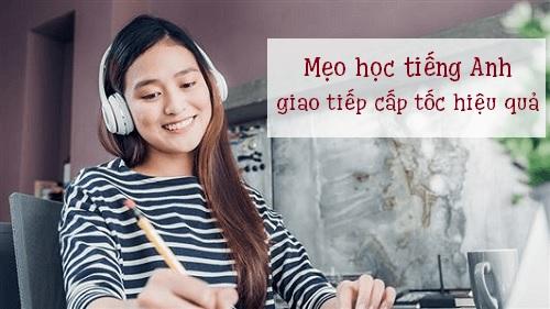 Học tiếng Anh giao tiếp cấp tốc tại nhà cũng cần có mẹo!