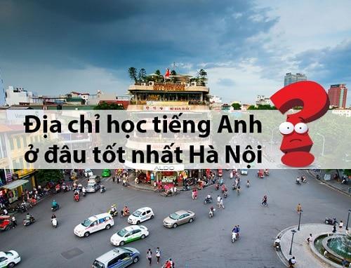 """""""Bắt mạch"""" địa chỉ học tiếng Anh ở đâu tốt nhất Hà Nội"""