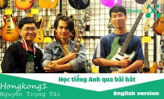 Học tiếng Anh qua bài hát Hongkong1