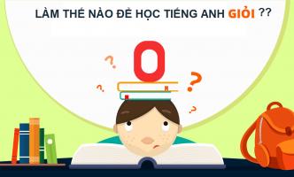 Làm sao để học tiếng Anh giỏi?
