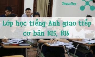 Thông báo lịch học lớp tiếng Anh giao tiếp cơ bản B15, B16