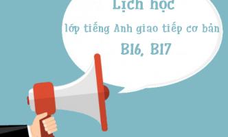 Lịch học lớp tiếng Anh giao tiếp cơ bản B16, B17