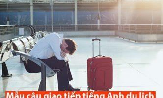 Mẫu câu giao tiếp tiếng Anh trong trường hợp khẩn cấp khi đi du lịch