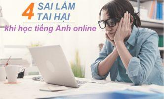 Điểm danh những sai lầm khi học tiếng Anh online đầy tai hại
