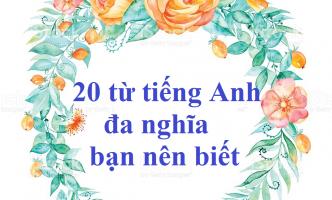 Học 20 từ tiếng Anh đa nghĩa cùng Benative