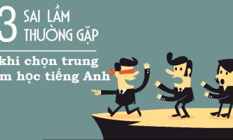 Những sai lầm của người Việt khi chọn trung tâm học tiếng Anh