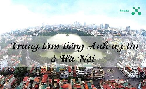 Điểm mặt các trung tâm tiếng Anh uy tín ở Hà Nội