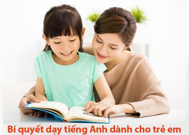Bí quyết dạy tiếng Anh cho trẻ em mới bắt đầu học dành cho cha mẹ