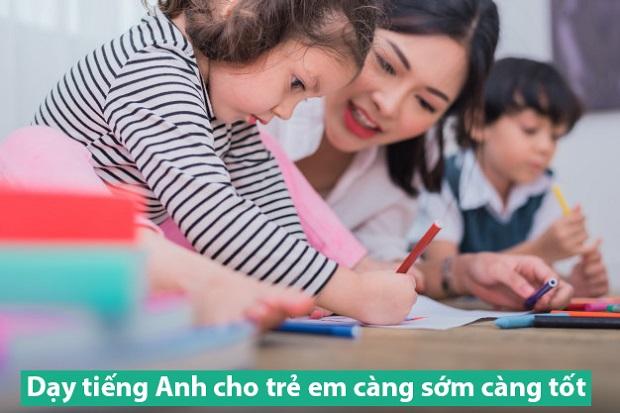 Dạy tiếng Anh cho trẻ em càng sớm càng tốt