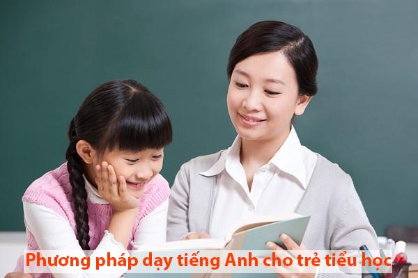 phương pháp dạy tiếng Anh cho trẻ tiểu học