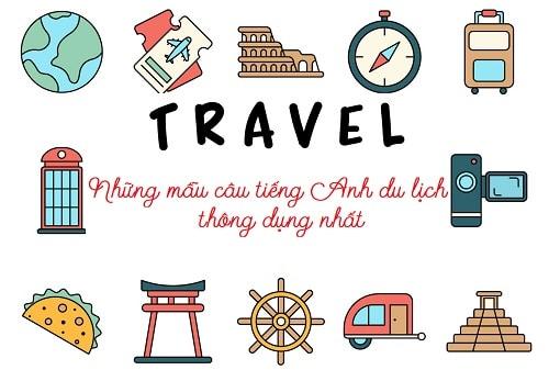 Ghi nhớ ngay những mẫu câu tiếng Anh du lịch thông dụng nhất