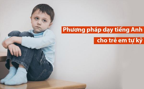 Phương pháp dạy tiếng Anh cho trẻ em tự kỷ