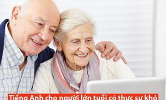 Tiếng Anh cho người lớn tuổi có thực sự khó