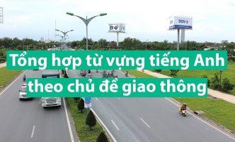 Tổng hợp từ vựng tiếng Anh theo chủ đề giao thông