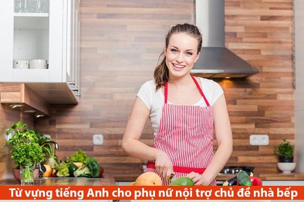 Học từ vựng tiếng Anh cho phụ nữ nội trợ chủ đề Nhà bếp