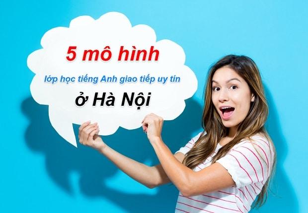 5 mô hình lớp học tiếng Anh giao tiếp uy tín ở Hà Nội