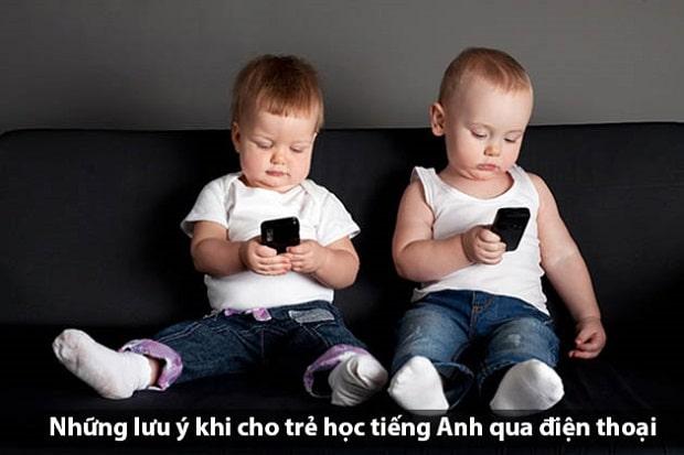 Những lưu ý khi cho trẻ học tiếng Anh qua điện thoại