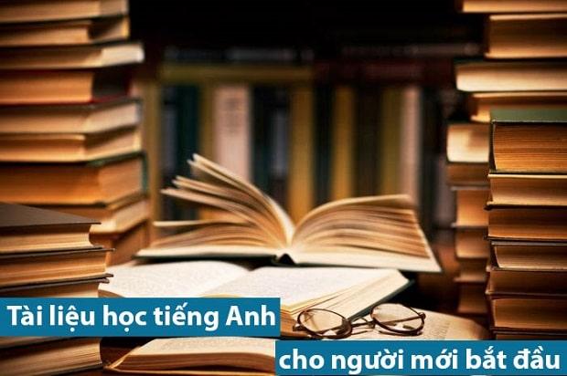 Tổng hợp tài liệu học tiếng Anh cho người mới bắt đầu