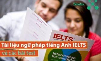 Tất tần tật về tài liệu ngữ pháp tiếng Anh IELTS và các bài test