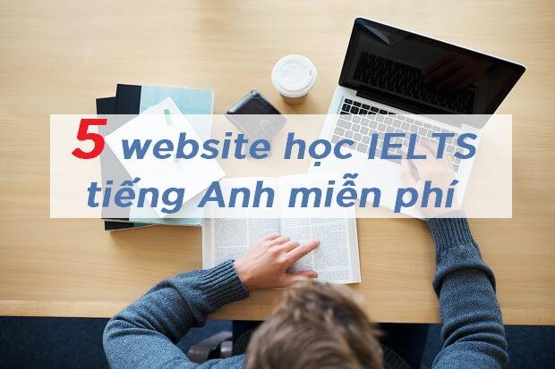 Bỏ túi 5 website học IELTS tiếng Anh miễn phí