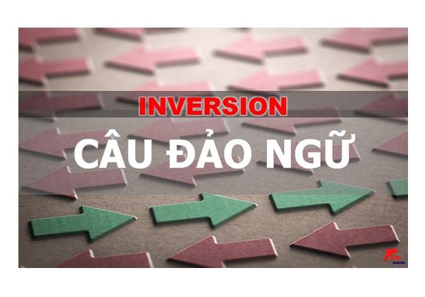 Cấu trúc đảo ngữ – Inversion