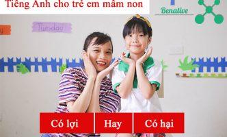 """Học tiếng Anh cho trẻ em mầm non có """"lợi"""" hay có """"hại"""""""