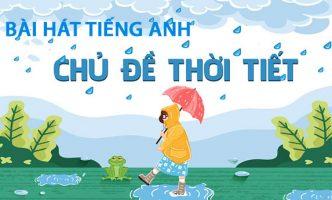 Những bài hát tiếng Anh về thời tiết cho trẻ em đáng yêu nhất