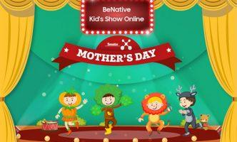 """Benative Kidshow Online với chủ đề """"Mother's Day"""""""