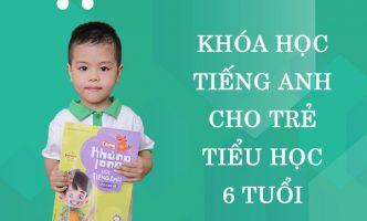 Khóa học tiếng Anh cho trẻ tiểu học 6 tuổi