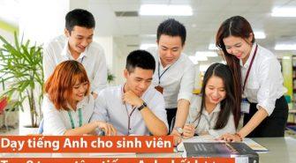 Dạy tiếng Anh cho sinh viên - Top 8 trung tâm tiếng Anh chất lượng