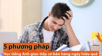 Học tiếng Anh giao tiếp cơ bản hàng ngày hiệu quả