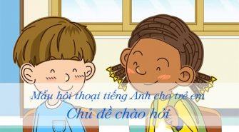 hoi-thoai-tieng-anh-cho-tre-em-chu-de-chao-hoi